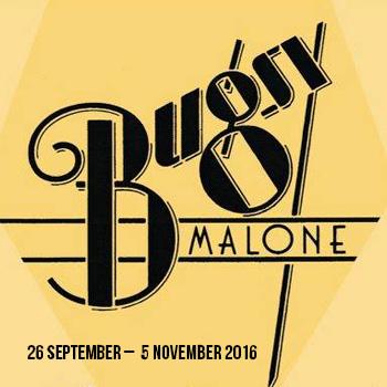 Bugsy Malone 2016